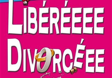 Libérééée Divorcéeee